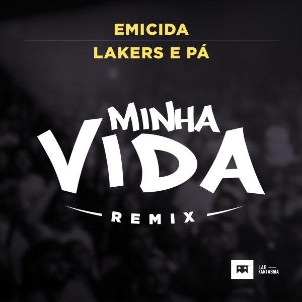 Minha Vida Remix – Emicida e Lakers e Pá (2014)